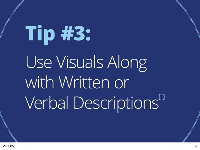 Tip #3: Use Visuals Along with Written or Verbal Descriptions [1] 8