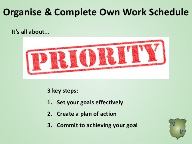manage personal work priorities Manage personal work priorities and professional development,11 serve as a positive role model in the workplace through personal work planning and organisation 12.