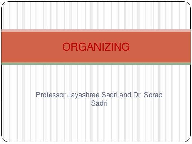 Professor Jayashree Sadri and Dr. SorabSadriORGANIZING