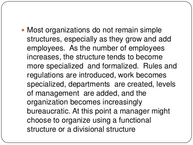  Most organizations do not remain simplestructures, especially as they grow and addemployees. As the number of employeesi...