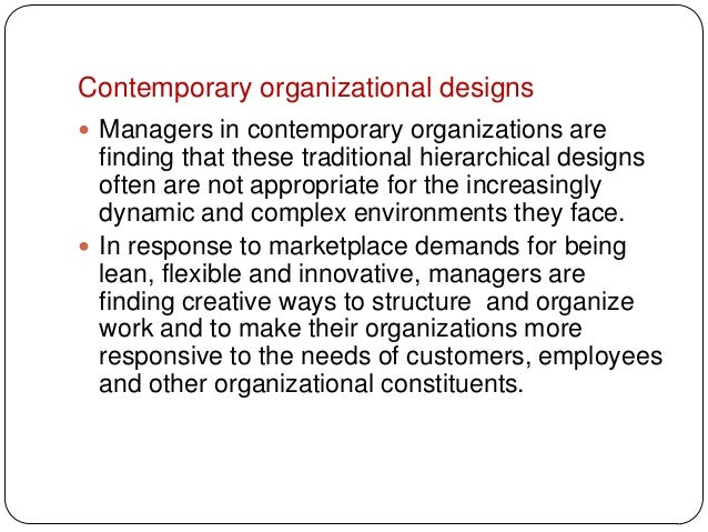 Contemporary organizational designs Managers in contemporary organizations arefinding that these traditional hierarchical...