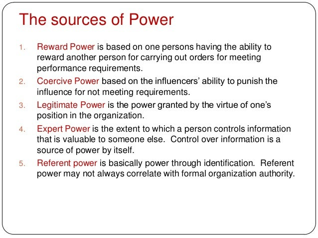 The sources of Power1. Reward Power is based on one persons having the ability toreward another person for carrying out or...