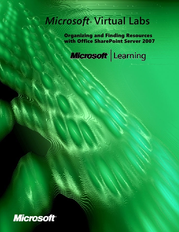 Microsoft Virtual Labs              ®        Organizing and Finding Resources     with Office SharePoint Server 2007