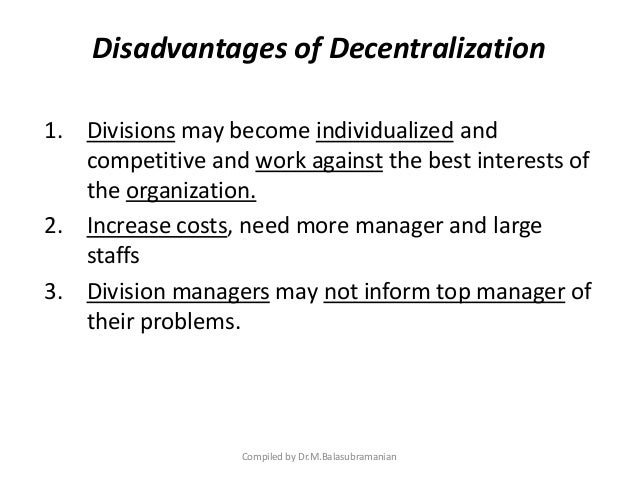 advantages and disadvantages of decentralization in uganda administration Centralisation (british), or centralization advantages of the centralisation of the authority responsibilities and duties are well defined within the central governing body disadvantages of the centralisation of the authority.