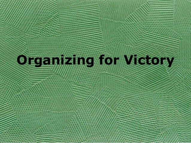 Organizing for Victory