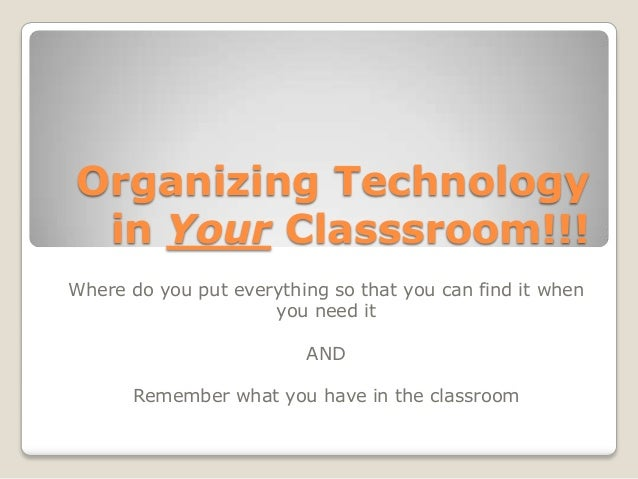 Organizing Technology in Your Classsroom!!!Where do you put everything so that you can find it when                     yo...
