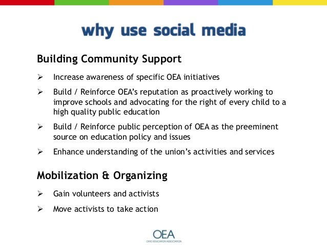Building Community Support   Increase awareness of specific OEA initiatives    Build / Reinforce OEA's reputation as pro...