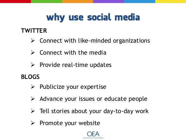 TWITTER  Connect with like-minded organizations  Connect with the media  Provide real-time updates BLOGS  Publicize yo...