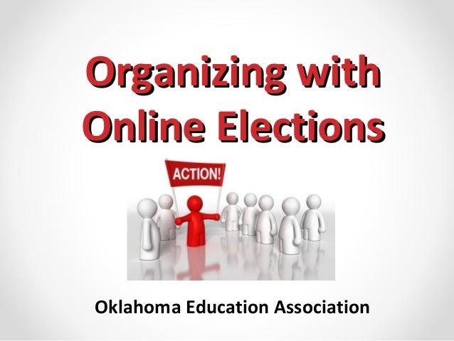 Organizing withOnline ElectionsOklahoma Education Association
