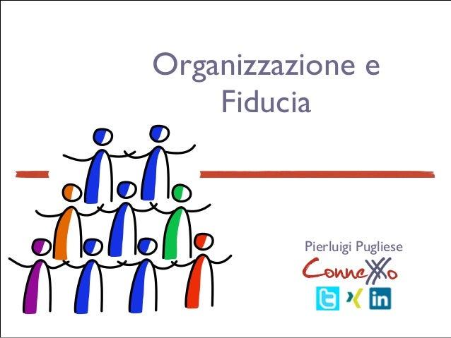 ConneXoX Organizzazione e Fiducia ConneXoX Pierluigi Pugliese