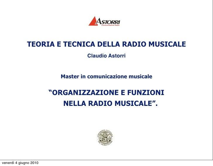 TEORIA E TECNICA DELLA RADIO MUSICALE                                    Claudio Astorri                             Maste...