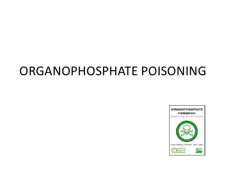 ORGANOPHOSPHATE POISONING<br />