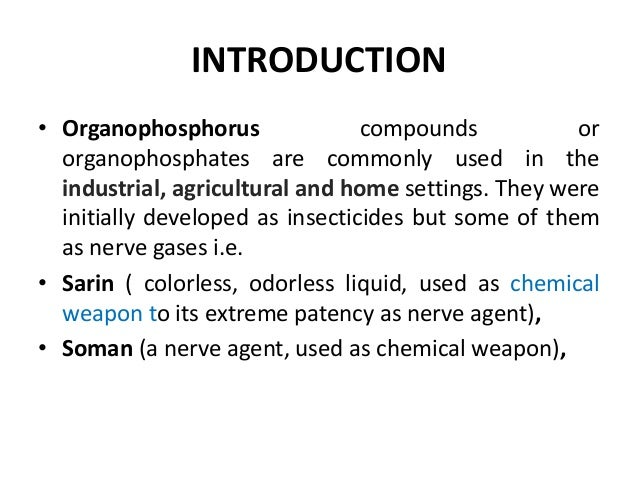 INTRODUCTION • Organophosphorus compounds or organophosphates are commonly used in the industrial, agricultural and home s...