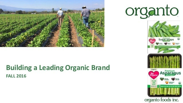 Building a Leading Organic Brand FALL 2016