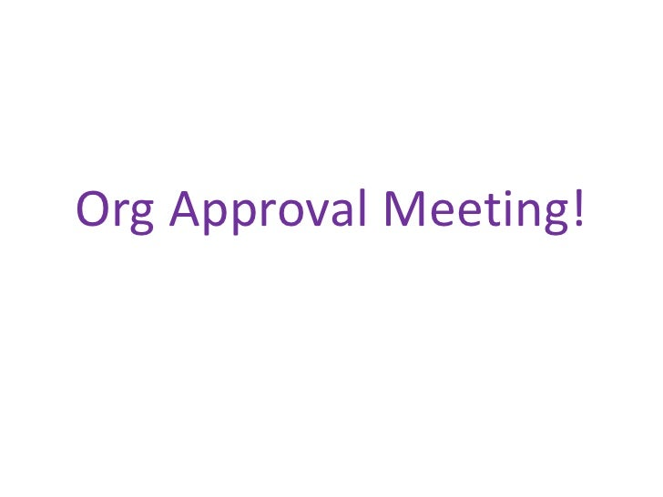 Org Approval Meeting!<br />