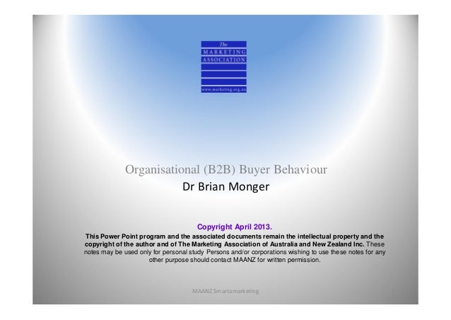 Organisational (B2B) Buyer Behaviour                         Dr Brian Monger                                       Copyrig...