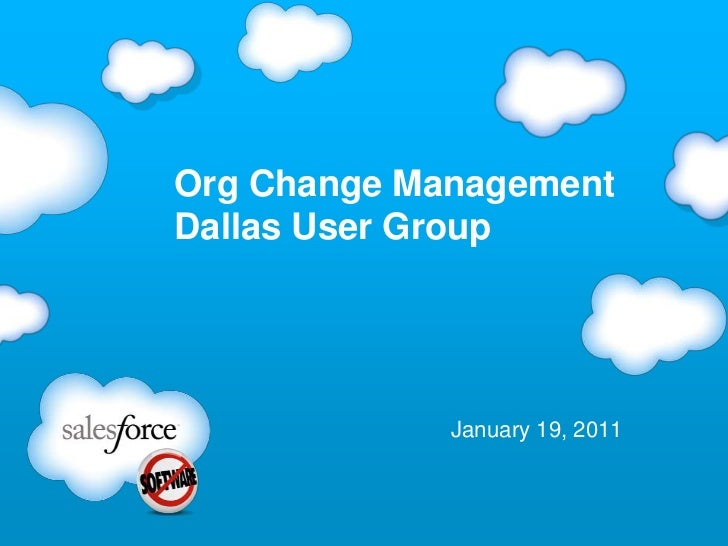 Org Change ManagementDallas User Group             January 19, 2011