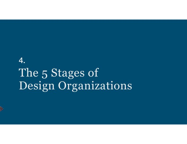 Stage 3: From Design Team to Design Org HD PD PD CS TL PDPD CS UXR CD PD Team Lead •Not (necessarily) a people manager •Ma...