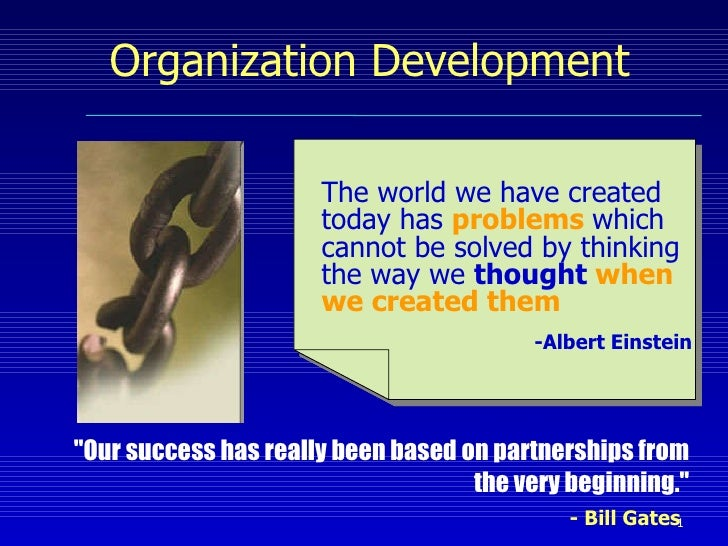 "Organization Development ""Our success has really been based on partnerships from the very beginning."" - Bill Gat..."