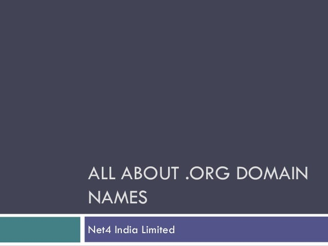 ALL ABOUT .ORG DOMAINNAMESNet4 India Limited