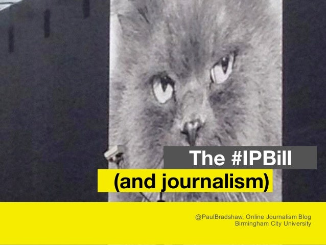 @PaulBradshaw, Online Journalism Blog Birmingham City University (and journalism) The #IPBill