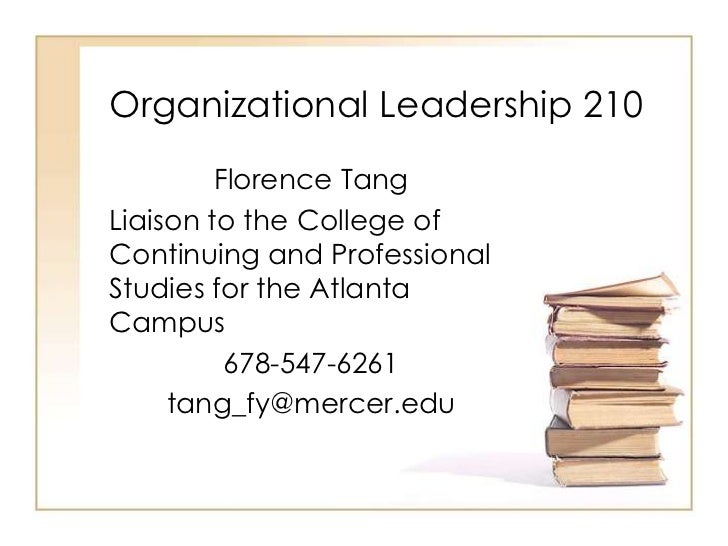 Organizational Leadership 210         Florence TangLiaison to the College ofContinuing and ProfessionalStudies for the Atl...