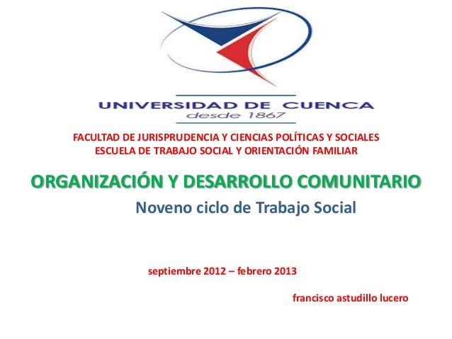 FACULTAD DE JURISPRUDENCIA Y CIENCIAS POLÍTICAS Y SOCIALES ESCUELA DE TRABAJO SOCIAL Y ORIENTACIÓN FAMILIAR ORGANIZACIÓN Y...