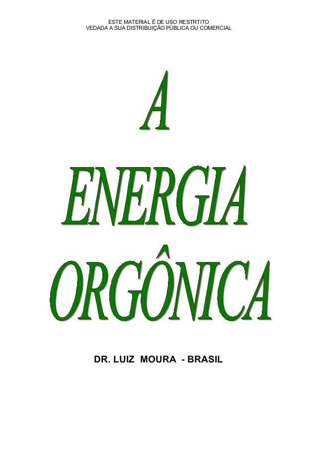 ESTE MATERIAL É DE USO RESTRTITO VEDADA A SUA DISTRIBUIÇÃO PÚBLICA OU COMERCIAL DR. LUIZ MOURA - BRASIL