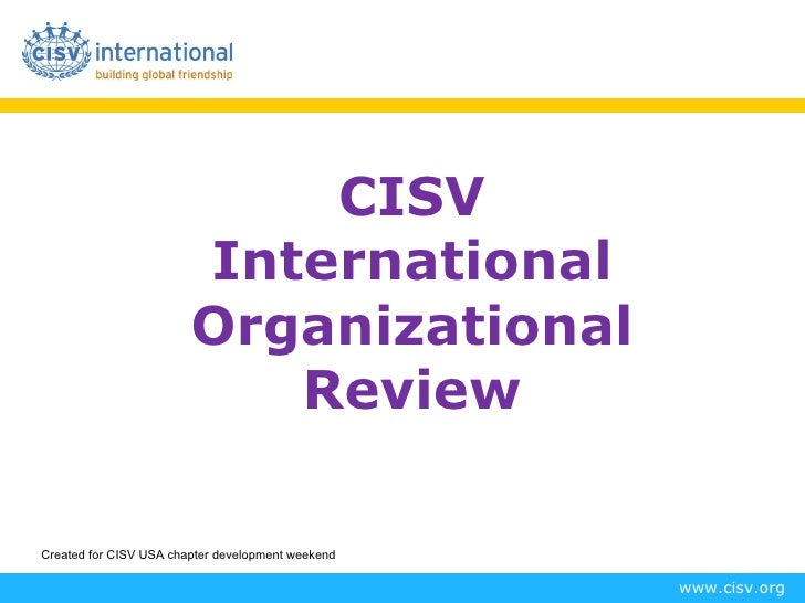 CISV                        International                        Organizational                           ReviewCreated fo...