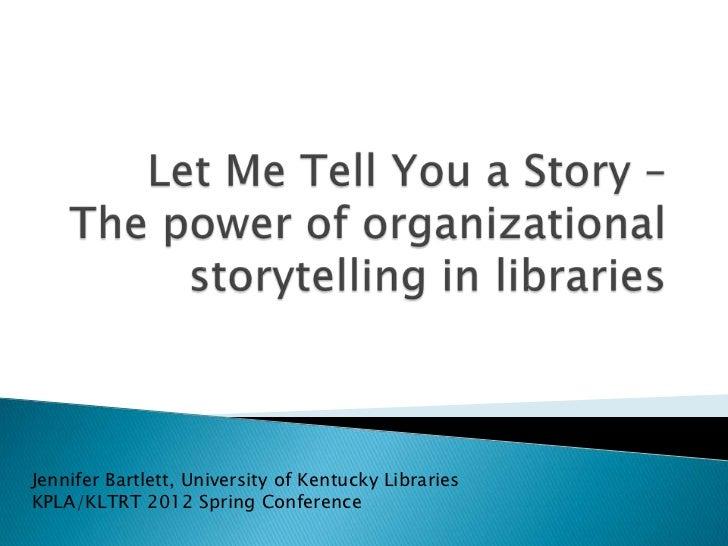 Jennifer Bartlett, University of Kentucky LibrariesKPLA/KLTRT 2012 Spring Conference