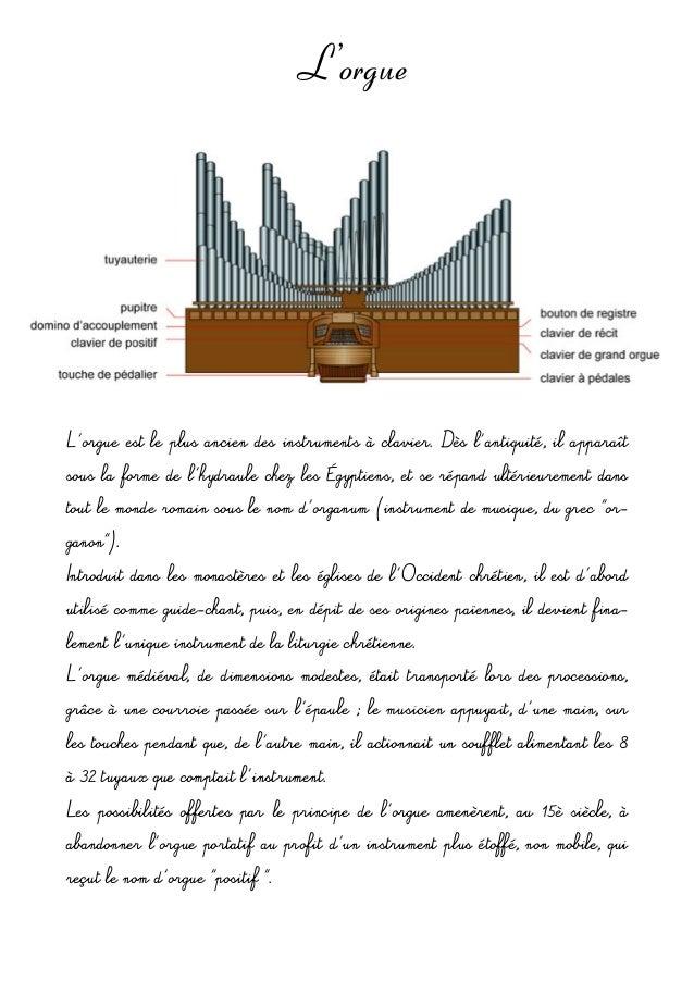 L'orgue L'orgueest leplusancien desinstrumentsàclavier.Dèsl'antiquité, il apparaît souslaformedel'hydraul...