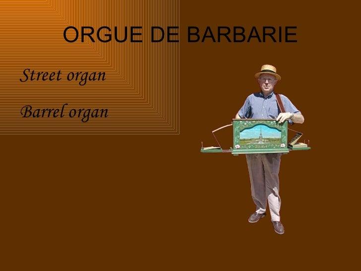 ORGUE DE BARBARIE Street organ Barrel organ