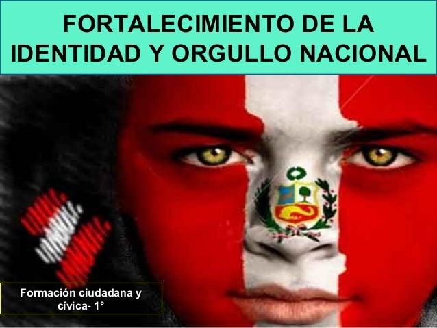 FORTALECIMIENTO DE LA IDENTIDAD Y ORGULLO NACIONAL Formación ciudadana y cívica- 1°