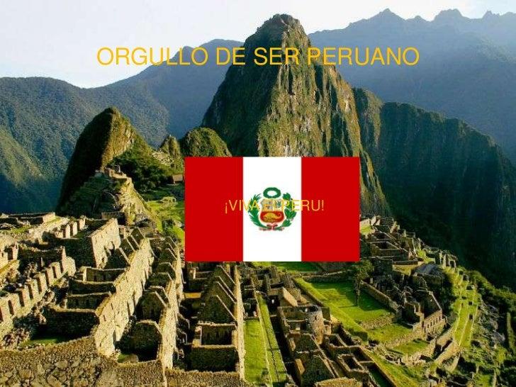 ORGULLO DE SER PERUANO<br />¡VIVA ELPERU!<br />