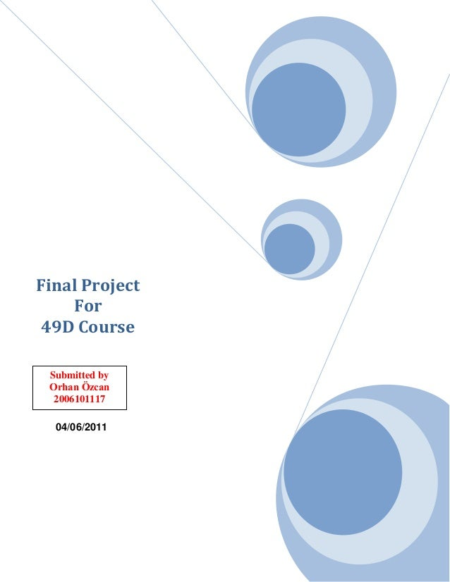 Final Project For 49D Course Submitted by Orhan Özcan 2006101117 04/06/2011
