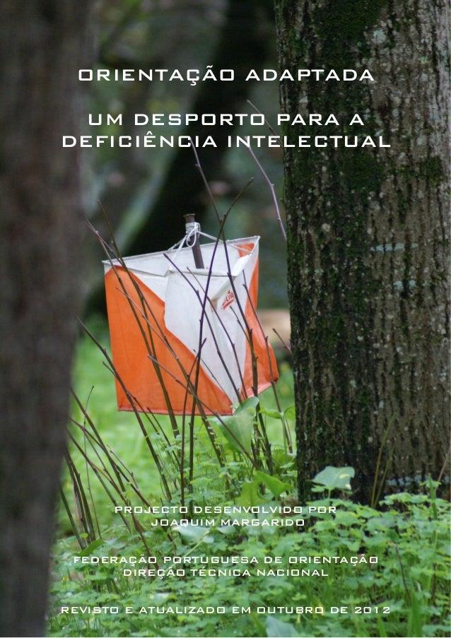 ORIENTAÇÃO ADAPTADA UM DESPORTO PARA A DEFICIÊNCIA INTELECTUAL PROJECTO DESENVOLVIDO POR JOAQUIM MARGARIDO FEDERAÇÃO PORTU...
