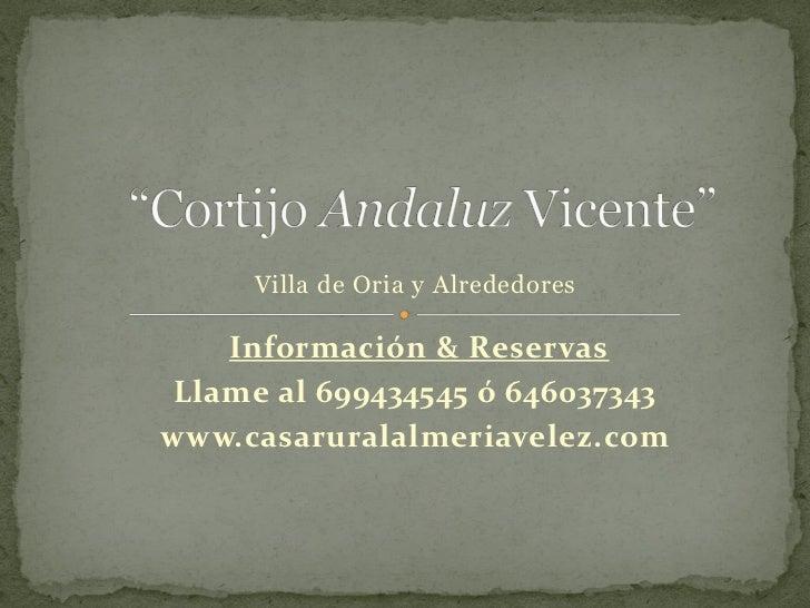 Villa de Oria y Alrededores   Información & ReservasLlame al 699434545 ó 646037343www.casaruralalmeriavelez.com