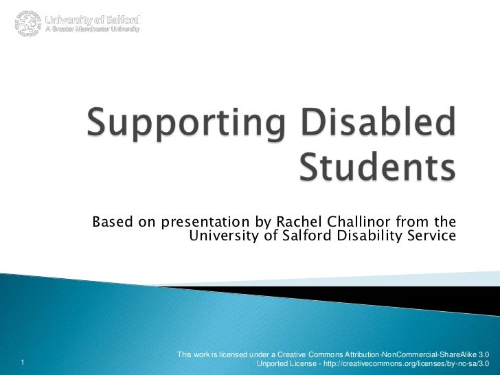 Supporting Disabled Students<br /> Based on presentation by Rachel Challinor from the University of Salford Disability Ser...