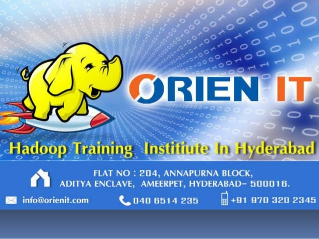 Introduction  Orienit is the best Hadoop training Institutes in Hyderabad.Providing hadoop training by realtime faculty i...