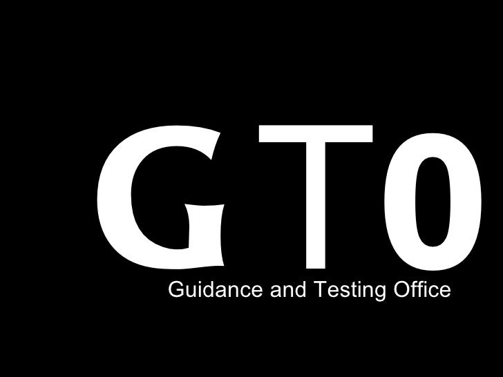 G TOGuidance and Testing Office