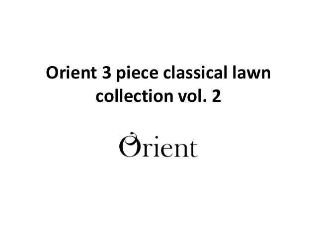 Orient 3 piece classical lawn collection vol. 2