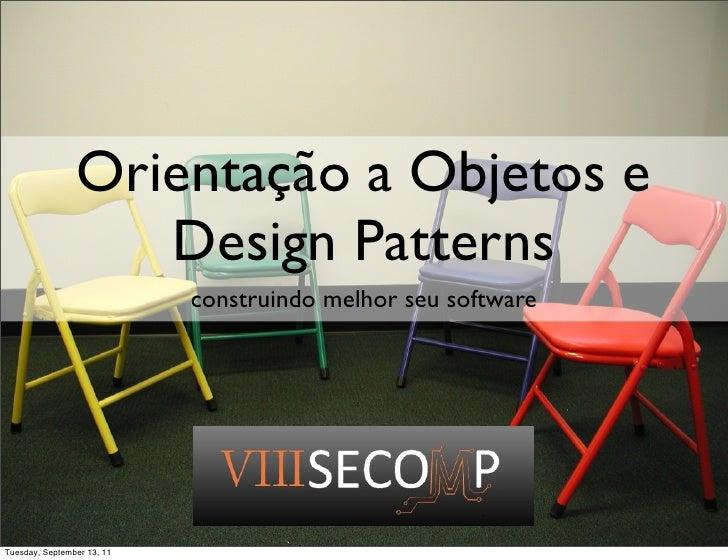 Orientacao a objetos e design patterns - Secomp Londrina Slide 2