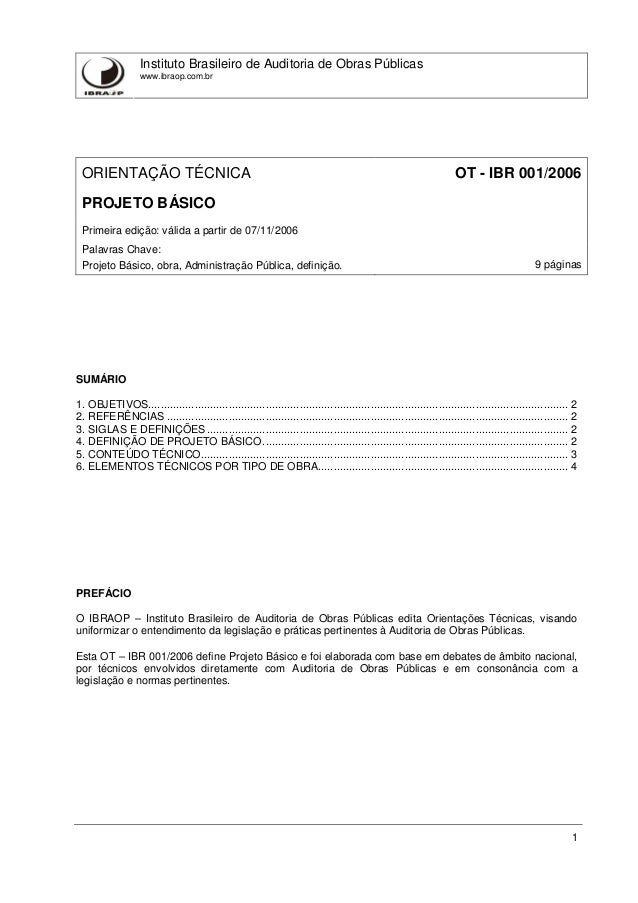 Instituto Brasileiro de Auditoria de Obras Públicas www.ibraop.com.br 1 ORIENTAÇÃO TÉCNICA OT - IBR 001/2006 PROJETO BÁSIC...