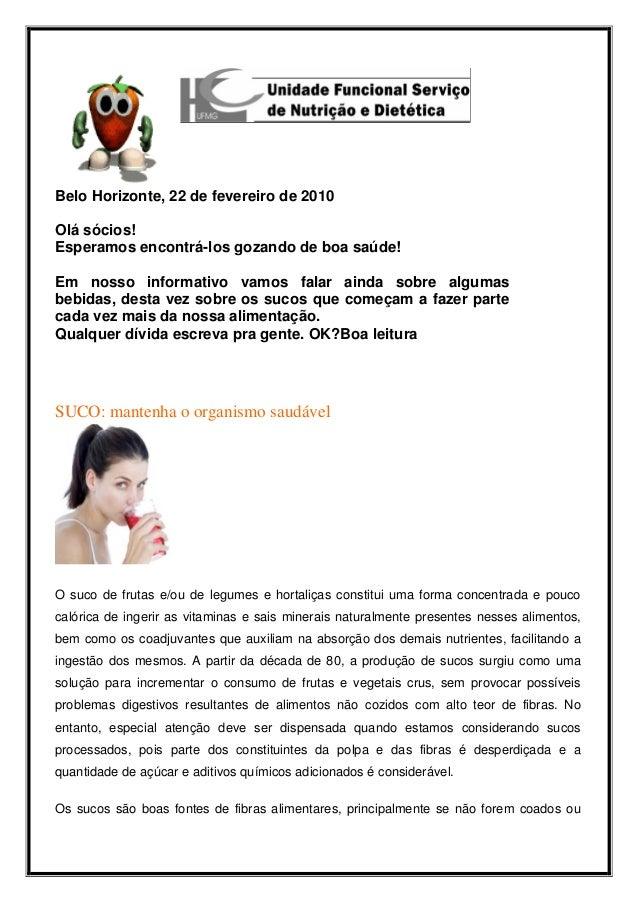 Belo Horizonte, 22 de fevereiro de 2010 Olá sócios! Esperamos encontrá-los gozando de boa saúde! Em nosso informativo vamo...