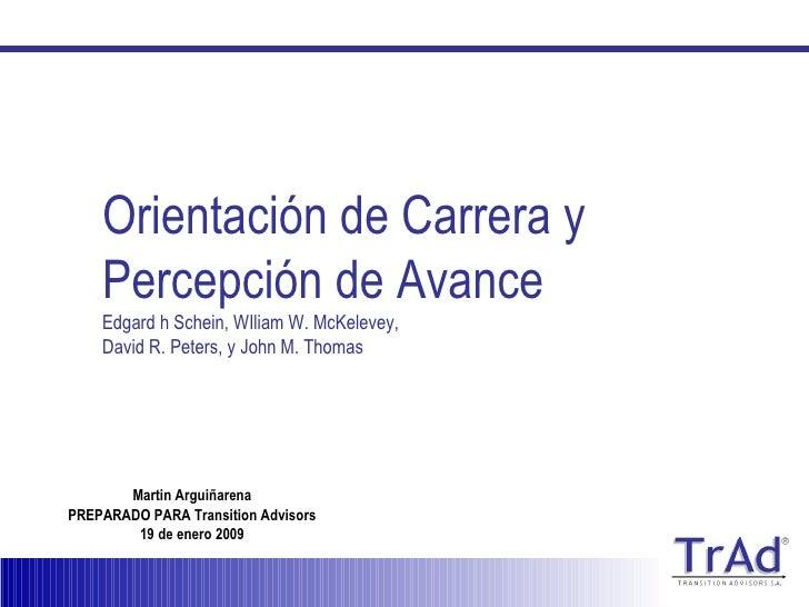 Orientación de Carrera y Percepción de Avance Edgard h Schein, WIliam W. McKelevey,  David R. Peters, y John M. Thomas Mar...