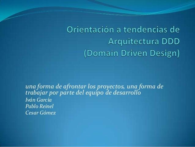 una forma de afrontar los proyectos, una forma detrabajar por parte del equipo de desarrolloIván GarcíaPablo ReinelCesar G...