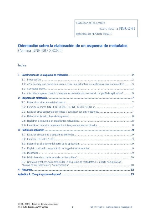Traducción del documento: ISO/TC 46/SC 11 N800R1 Realizada por AEN/CTN 50/SC 1  Orientación sobre la elaboración de un esq...