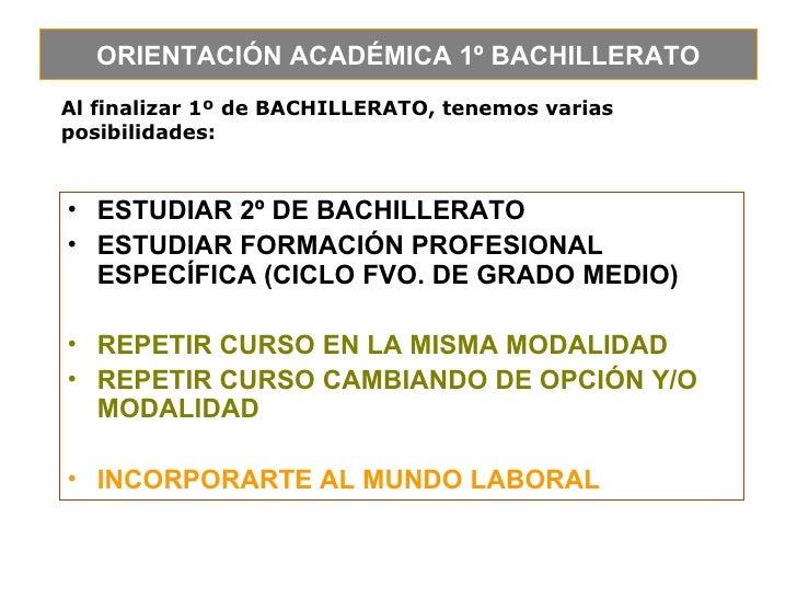 <ul><li>ESTUDIAR 2º DE BACHILLERATO </li></ul><ul><li>ESTUDIAR FORMACIÓN PROFESIONAL ESPECÍFICA (CICLO FVO. DE GRADO MEDIO...