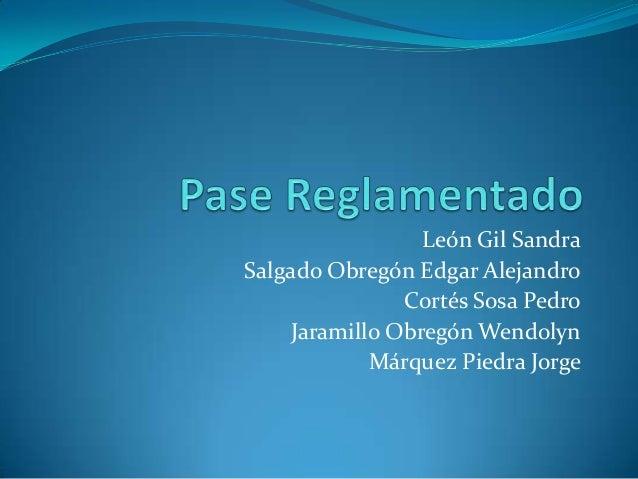 León Gil Sandra Salgado Obregón Edgar Alejandro Cortés Sosa Pedro Jaramillo Obregón Wendolyn Márquez Piedra Jorge