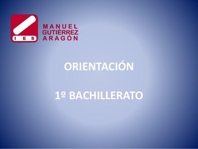 ORIENTACIÓN 1º BACHILLERATO